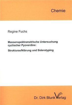 Massenspektrometrische Untersuchung cyclischer Pyoverdine von Fuchs,  Regine