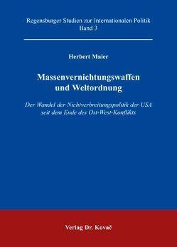 Massenvernichtungswaffen und Weltordnung von Maier,  Herbert