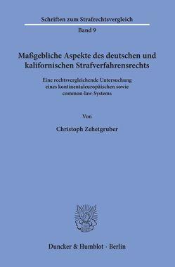 Maßgebliche Aspekte des deutschen und kalifornischen Strafverfahrensrechts. von Zehetgruber,  Christoph