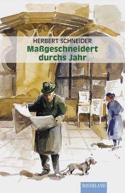 Maßgeschneidert durchs Jahr von Schneider,  Herbert