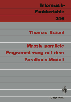 Massiv parallele Programmierung mit dem Parallaxis-Modell von Bräunl,  Thomas
