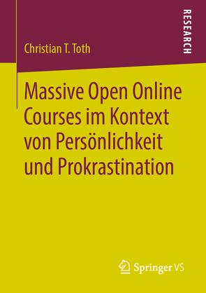 Massive Open Online Courses im Kontext von Persönlichkeit und Prokrastination von Toth,  Christian T.