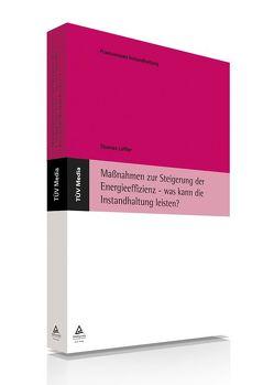 Maßnahmen zur Steigerung der Energieeffizienz – was kann die Instandhaltung leisten? (E-Book, PDF) von LOEFFLER