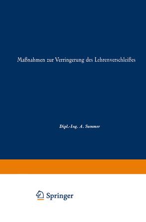 Maßnahmen zur Verringerung des Lehrenverschleißes von Sommer,  A.