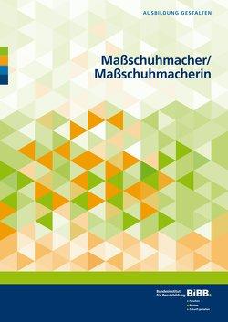 Maßschuhmacher/Maßschuhmacherin von Bundesinstitut für Berufsbildung