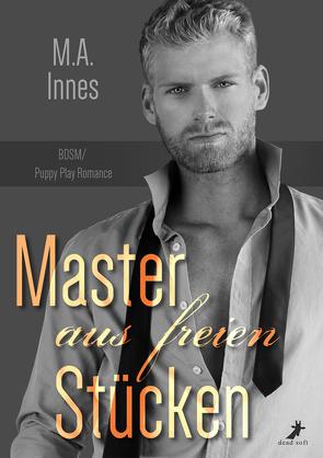 Master aus freien Stücken von Innes,  M.A., Weyers,  Marcel