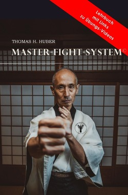 Master-Fight-System von Huber,  Thomas H.
