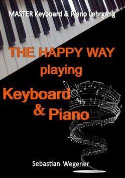 Master Keyboard & Piano Lehrgang – Lehrgang für den Selbstunterricht für Erwachsene und Senioren von MLB Non Profit Verein zur Förderung der Musik, Wegener,  Sebastian