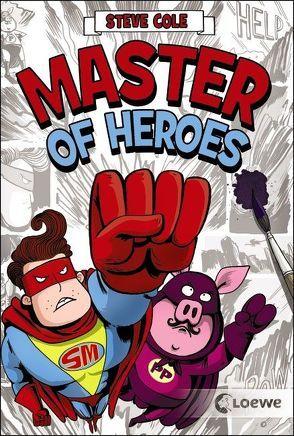 Master of Heroes von Cole,  Steve, Field,  Jim, Novak,  Clarissa A.