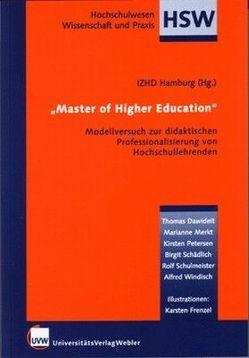 Master of Higher Education von Dawideif,  Thomas, Frenzel,  Karsten, Merkt,  Marianne, Petersen,  Kirsten, Schädlich,  Birgit, Schulmeister,  Rolf, Windisch,  Alfred