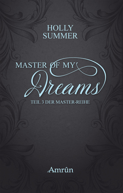 Master of my Dreams (Master-Reihe Band 3) von Summer,  Holly