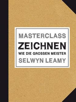 MASTERCLASS Zeichnen von Leamy,  Selwyn