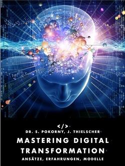 Mastering Digital Transformation von Stefan,  Pokorny, Thielscher,  Jan