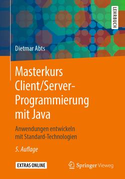 Masterkurs Client/Server-Programmierung mit Java von Abts,  Dietmar