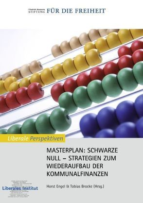 Masterplan: Schwarze Null von Brocke,  Tobias, Engel,  Horst, Liberales Institut