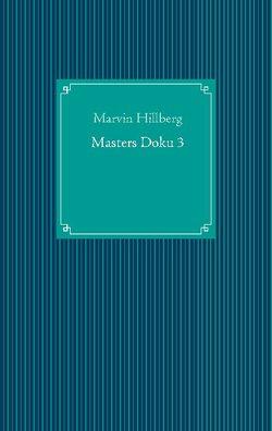 Masters Doku 3 von Hillberg,  Marvin