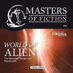 Masters of Fiction 1: World of Alien – Von Menschen, Königin und Xenomorphs von Albrecht,  Elias, Corona Magazine, Köhler,  Kris, Köhler,  Mona, Zerm,  Eric