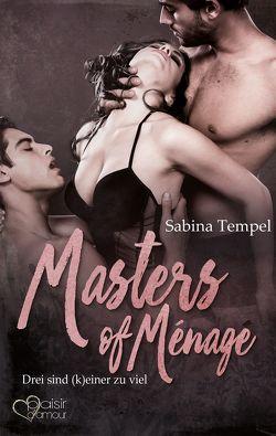 Masters of Ménage: Drei sind (k)einer zu viel von Tempel,  Sabina