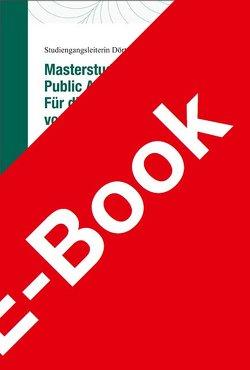 Masterstudiengang Public Administration (MPA)- Für die gute Verwaltung von morgen von Busch,  Dörte
