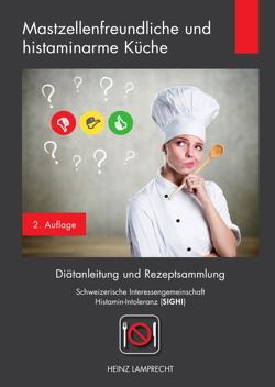 Mastzellenfreundliche und histaminarme Küche von Lamprecht,  Heinz