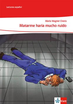 Matarme haría mucho ruido von Wagner Civera,  Maria