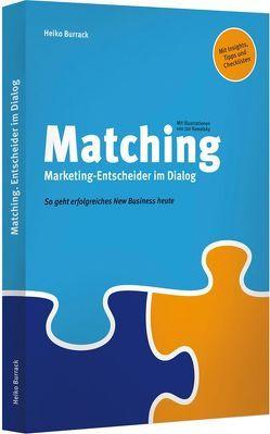 Matching. Marketing-Entscheider im Dialog / Matching. Agentur-Chefs im Dialog (Ein Wendebuch) von Burrack,  Heiko, Kowalsky,  Jan