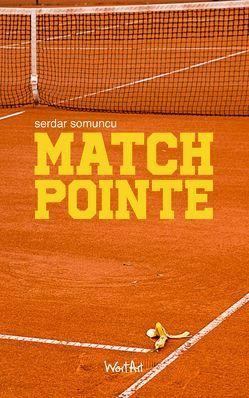 Matchpointe von Somuncu,  Serdar