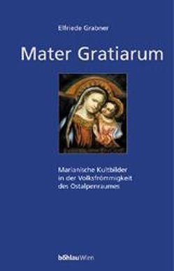 Mater Gratiarum von Grabner,  Elfriede