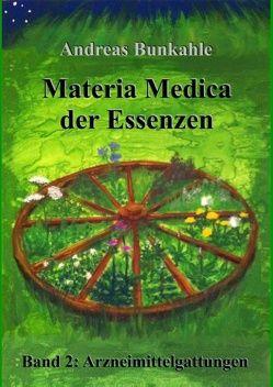 Materia Medica der Essenzen Band 2 von Bunkahle,  Andreas