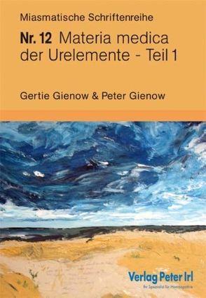 Materia medica der Urelemente Teil 1 von Gienow,  Gertie, Gienow,  Peter