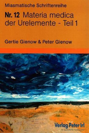 Materia medica der Urelemente Teil 1 – 3 3 Bände von Gienow,  Gertie, Gienow,  Peter