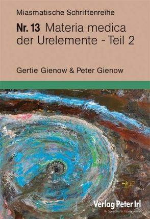 Materia medica der Urelemente Teil 2 von Gienow,  Gertie, Gienow,  Peter