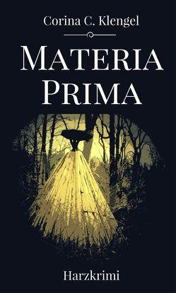 Materia Prima von Klengel,  Corina C.
