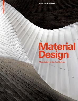 Material Design von Carpenter,  James, Kennedy,  Sheila, Margolis,  Liat, Mori,  Toshiko, Schröpfer,  Thomas, Tehrani,  Nader, Viray,  Erwin, Yeadon,  Peter