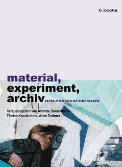 material, experiment, archiv von Braucher,  Annette, Krautkrämer,  Florian, Zechner,  Anke
