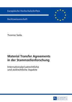 Material Transfer Agreements in der Stammzellenforschung- Internationalprivatrechtliche und zivilrechtliche Aspekte von Sada,  Yvonne