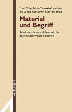 Material und Begriff von Baehrens,  Konstantin, Loheit,  Jan, Tzanakis-Papadakis,  Nicos, Voigt,  Frank
