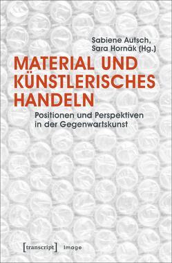 Material und künstlerisches Handeln von Autsch,  Sabiene, Henning,  Susanne, Hornäk,  Sara