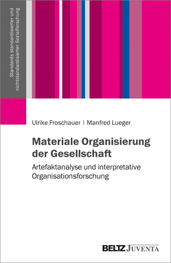 Materiale Organisierung der Gesellschaft von Froschauer,  Ulrike, Lueger,  Manfred
