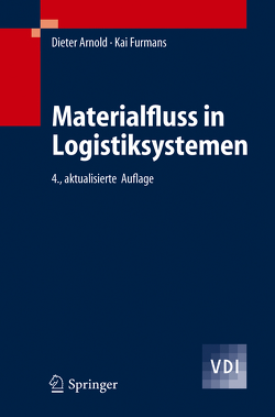 Materialfluss in Logistiksystemen von Arnold,  Dieter, Furmans,  Kai
