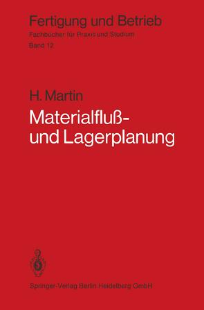 Materialfluß- und Lagerplanung von Martin,  H.