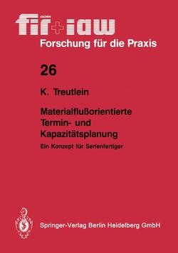 Materialflußorientierte Termin- und Kapazitätsplanung von Treutlein,  Klaus