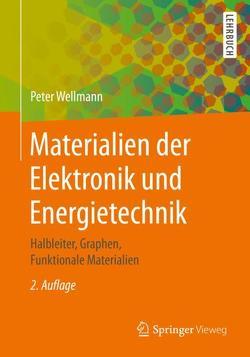Materialien der Elektronik und Energietechnik von Wellmann,  Peter