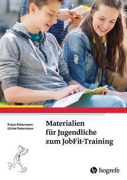 Materialien für Jugendliche zum JobFit-Training von Petermann,  Franz, Petermann,  Ulrike