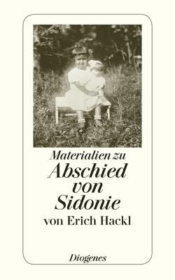 Materialien zu Abschied von Sidonie von Hackl,  Erich