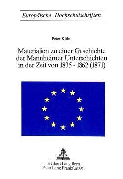 Materialien zu einer Geschichte der Mannheimer Unterschichten in der Zeit von 1835-1862 (1871) von Kuehn,  Peter