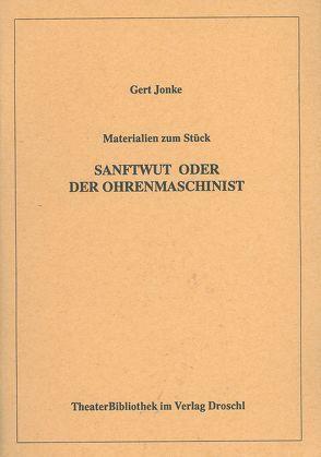 "Materialien zu Gert Jonkes Theatersonate ""Sanftwut"" oder Der Ohrenmaschinist"""