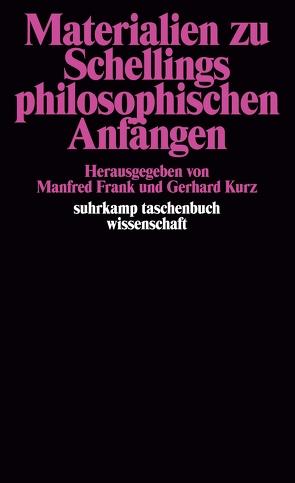 Materialien zu Schellings philosophischen Anfängen von Frank,  Manfred, Kurz,  Gerhard