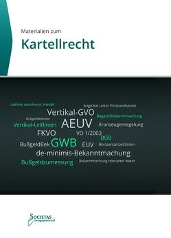 Materialien zum Kartellrecht von Societas Verlag (Hrsg.)