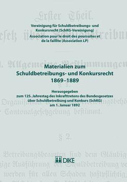 Materialien zum Schuldbetreibungs- und Konkursrecht 1869–1889 von Vereinigung für Schuldbetreibungs- und Konkursrecht (SchKG-Vereinigung)